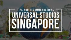 READ: UNIVERSAL STUDIOS SINGAPORE: TIPS AND RECOMMENDATIONS
