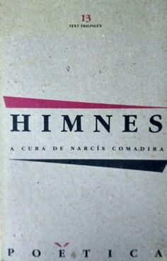 Himnes cristians llatins antics : text trilingüe / a cura de Narcís Comadira Edición 1ª ed. dins Poética Publicación Barcelona : Península, 1988
