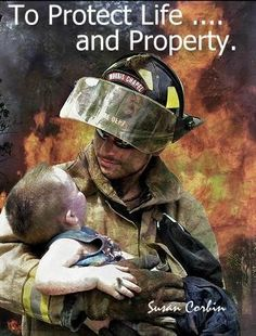FireFighters~ To Protect Life and Property