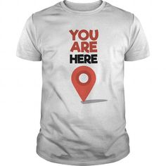 I Love You Are Here T shirts