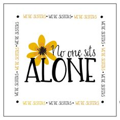 NO one sits alone- Relief Society printable We're sisters Free printable- Mimi Lee Printables Printable Cards, Free Printables, Relief Society Handouts, Lds Conference, Activity Days, Sisters, Activities, Quotes, Classroom Door