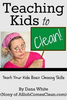 Kindle Store: Teaching Kids to Clean (Teach Your Children Basic Cleaning Skills)