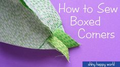 Best sewing tutorials for making boxed corners for bags!