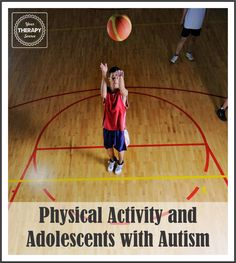 Physical Activity and Adolescents with Autism www.YourTherapySourcce.om/blog1