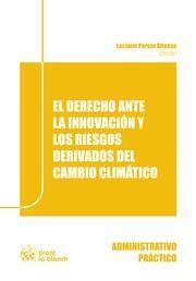 El derecho ante la innovación y los riesgos derivados del cambio climático. - Valencia : Tirant lo Blanch, 2015, 333 p.