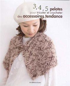 3, 4, 5 pelotes pour tricoter et crocheter des accessoires tendance de Chitose Oshima, http://www.amazon.fr/dp/2756509302/ref=cm_sw_r_pi_dp_eIe-qb0Q899X1