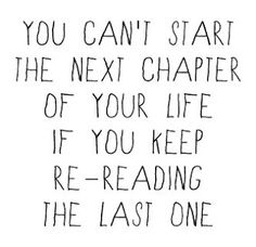 You can't start the next chapter of your life if you keep re-reading the last one. #quotes #travel