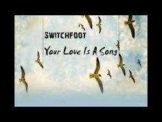 Switchfoot - Your Love Is A Song - YouTube