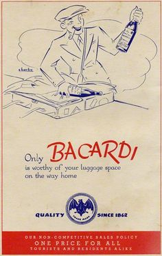Only Bacardi is worthy of your luggage space on the way home!