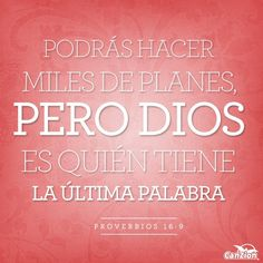 podras hacer miles de planes pero Dios es quien tiene la ultima palabra.../Frases ♥ Cristianas ♥