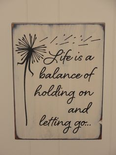 Life Is A Balance Of Holding On And Letting Go Primitive Wood Sign