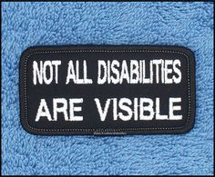 Not All Disabilities Are Visible Service Dog Patch Size Small 1.5x3 inch Danny & LuAnns Embroidery