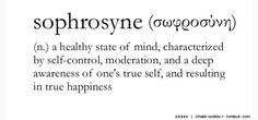 Sophrosyne. Greek origin.