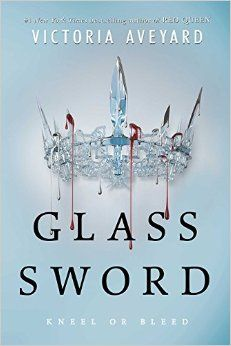 Glass Sword by Victoria Aveyard - book #2 in the Red Queen series. Pub date Feb. 9, 2016