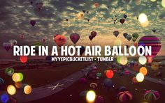 Bucket List: Ride in a hot Air Balloon Paradise Falls, Adventurous Things To Do, Air Balloon Rides, One Day I Will, Summer Bucket Lists, Before I Die, China Travel, Romantic Getaways, Life Is An Adventure