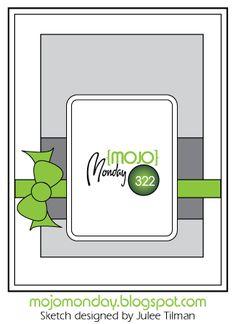 Mojo Monday #322 Card Sketch Designed by Julee Tilman #mojomonday #cardsketches #vervestamps