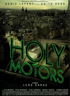 Holy Motors (2012, Leos Carax) - All the world's a stage, and all the men and women merely its makers.