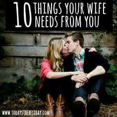 Marriage is full of opportunities to improve . Learn 10 things your wife needs from you and how you can make her feel loved every day.