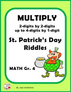 """Math Problems on four FUN Worksheets . . . 4.NBT.B.5 . . . Multiply up to 4-digits by 1-digit and two 2-digits. . . Students work 16 PROBLEMS a page to solve riddles and color illustrations. . . About Riddles Tips . . . Answer to Fast Finisher's Question, """"What do I do Now?"""" © Jean VanDerford for Teaching Stuff Place . . . Cover art © Igor Zakowski . . . Art © on riddle pages . . . """"Always something EXTRA"""" to help TEACH / PRACTICE / REVIEW skills in FUN ways. Please read Contents."""