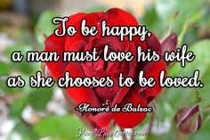To be happy, a man must love his wife as she chooses to be loved. #purelovequotes