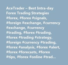 AceTrader – Best Intra-day Forex Trading Strategies #forex, #forex #signals, #foreign #exchange, #currency #exchange, #currency #trading, #forex #trading, #forex #trading #strategy, #foreign #currency #trading, #forex #analysis, #forex #alert, #forex #forecasts, #forex #tips, #forex #online #trading, #forex #broker, #forex #charting, #forex #research, #forex #quotes, #forex #courses…
