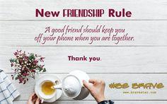 new friendship rule Friendship Rules, New Friendship, Inspirational Thoughts, Brave, Best Friends, Beat Friends, Bestfriends