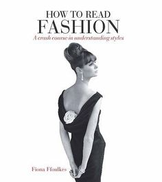 How to Read Fashion: A Crash Course in Understanding Styles
