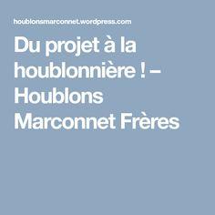 Du projet à la houblonnière ! – Houblons Marconnet Frères