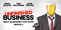 Vince Vaughn is back with a new comedy, starring Tom Wilkinson and Dave Franco, Unfinished Business | Movie Facts Inc.