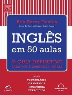 Inglês em 50 aulas- Parte 1 O guia definitivo para você aprender inglês Autor: Ben Parry Davies