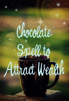 Wicca, Magic and Spells ~ Chocolate Spell for Attracting Wealth, Chocolate Money Spell