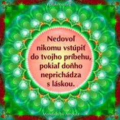 Mandala by Ambala: Stanov si zdravé hranice Development Quotes, Self Development, Motto, Inspirational Quotes, Symbols, Relax, Life Coach Quotes, Inspiring Quotes, Quotes Inspirational