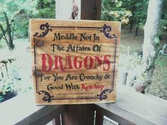 """Dragon sign, Halloween decoration, Halloween sign, meddle not in the affairs of Dragons , for you are crunchy and good with ketchup Sign is on a 12"""" X 12"""" board, the boarder is purple, with black and"""