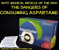 SHTF Medical Article of the Day: The Dangers of Consuming Aspartame