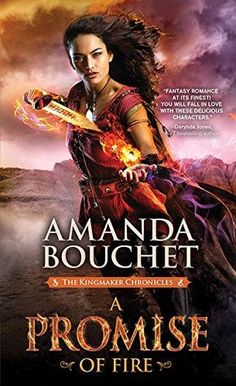 """A Promise of Fire (Kingmaker Chronicles by Amanda Bouchet Publisher: Sourcebooks Casablanca Publication date: Aug. 2016 Genre: Fantasy Romance Rating: Catalia """"Cat"""" Fisa is a pow… High Fantasy, Fantasy Romance, Fantasy Books, Best Romance Novels, Romance Books, Paranormal Romance, Novels To Read, Books To Read, New York Times"""