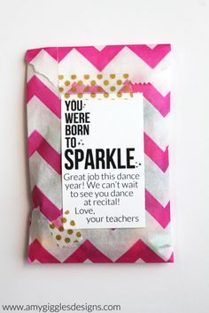 You Were Born to Sparkle Dance Recital Gift Bags www.amygigglesdesigns.com