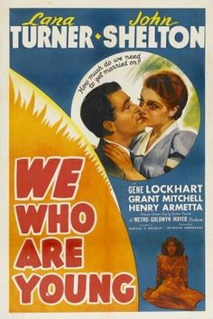 We Who Are Young movie poster poster Young Movie, We Movie, Old Movies, Vintage Movies, Lana Turner Movies, Grant Mitchell, Movie Poster Size, John Turner, Metro Goldwyn Mayer