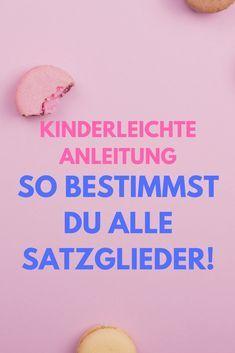 Kinderleichte Anleitung So bestimmst du alle Satzglieder   Rechtschreibung   schreiben   kreativ   Schule   Deutsch   Nachhilfe   Noten   Kinder   Schüler   Eltern   Deutschunterricht   Deutsch lernen