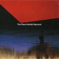Herbie Hancock - The Piano Herbie Hancock, World Information, Album Covers, Piano, Jazz, Objects, Music, Musica, Musik
