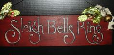 SALE Sleigh Bells Ring Rustic Winter Holiday Sign