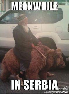 man riding a bear - Meanwhile in Serbia Teddy Bear Cartoon, Teddy Bears, Meanwhile In Russia, Dump A Day, Picture Fails, Funny Dog Videos, Humor Videos, I Love To Laugh, Sports Humor
