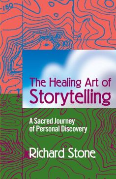 The Healing Art of Storytelling: A Sacred Journey of Personal Discovery by Richard Stone http://www.amazon.com/dp/059533833X/ref=cm_sw_r_pi_dp_K8Nzub10R9Q18