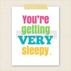 You're Getting Very Sleepy Art Print - Kids Room Art - Baby Children Nursery Custom Wall Print Poster. $15.00, via Etsy.