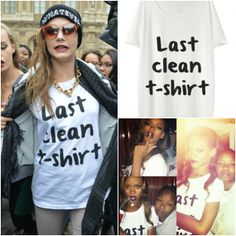"Cara D and Rihanna's ""Last Clean T-Shirt"" T-Shirt"