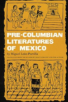 Pre-Columbian Literatures of Mexico (The Civilization of the American Indian Series):   divThis volume presents ancient Mexican myths and sacred hymns, lyric poetry, rituals, drama, and various forms of prose, accompanied by informed criticism and comment. The selections come from the Aztecs, the Mayas, the Mixtecs and Zapotecs of Oaxaca, the Tarascans of Michoacan, the Otomís of central Mexico, and others. They have come down to us from inscriptions on stone, the codices, and accounts...