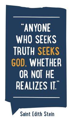 Anyone who seeks truth seeks God.