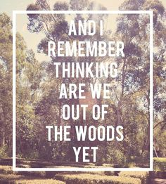 28 Ideas For Quotes Song Lyrics Taylor Swift Out Of The Woods Taylor Lyrics, Taylor Swift Quotes, All About Taylor Swift, Taylor Alison Swift, Out Of The Woods, She Song, Song Quotes, Music Lyrics, Music Is Life