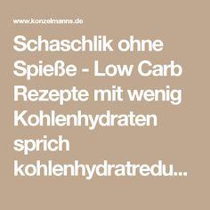 Schaschlik ohne Spieße - Low Carb Rezepte mit wenig Kohlenhydraten sprich kohlenhydratreduziert.