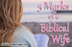 "5 Marks of a Biblical Wife.  I agree 100%  I also have the book ""The Excellent Wife"" and it is wonderful!!"