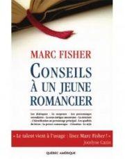 Conseils à un Jeune Romancier - Marc Fisher